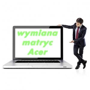 Wymiana matryc w laptopie Acer