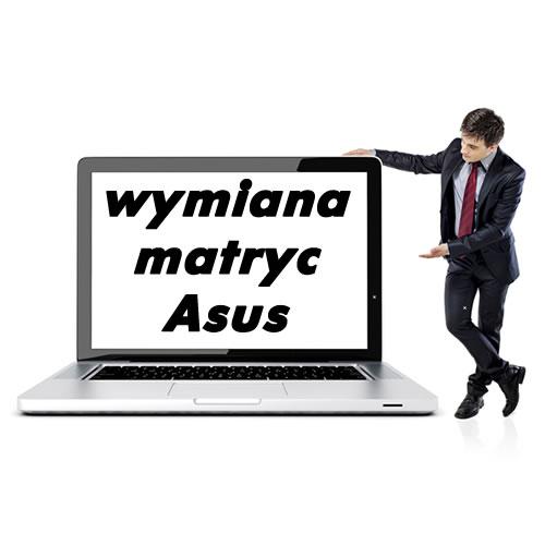 Wymiana Matryc Asus